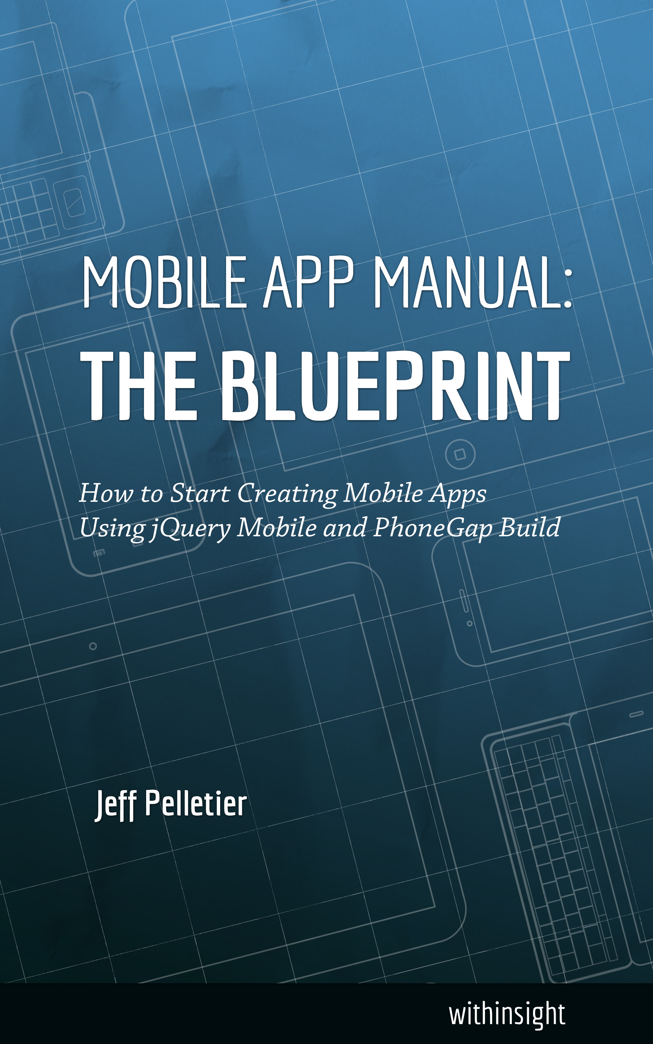 Mobile App Manual: The Blueprint